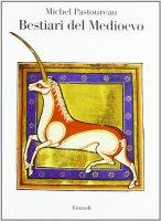 Bestiari del Medioevo - Pastoureau Michel