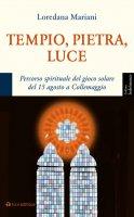 Tempio, Pietra, Luce. Percorso spirituale del gioco solare del 15 agosto a Collemaggio. - Loredana Mariani