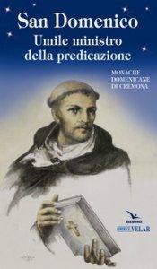 Copertina di 'San Domenico. Umile ministro della predicazione'