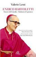 Enrico Bartoletti. Vescovo del Concilio - Testimone di speranza - Lessi Valerio