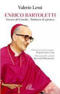 Copertina di 'Enrico Bartoletti. Vescovo del Concilio - Testimone di speranza'