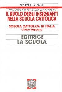 Copertina di 'Il ruolo degli insegnanti nella scuola cattolica. Scuola cattolica in Italia. 8° rapporto'