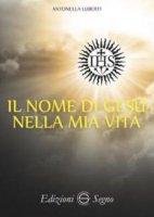Il nome di Gesù nella mia vita - Antonella Luberti