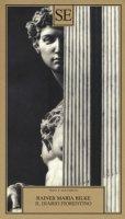 Il diario fiorentino - Rilke Rainer Maria