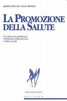 La promozione della salute - Alberto Zucconi, Patty Howell