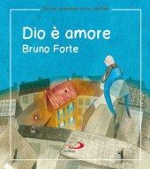 Dio è amore - Forte Bruno