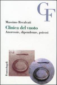 Copertina di 'Clinica del vuoto. Anoressie, dipendenze, psicosi'