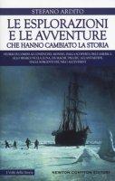 Le esplorazioni e le avventure che hanno cambiato la storia - Ardito Stefano