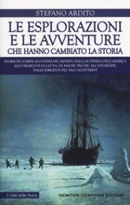 Copertina di 'Le esplorazioni e le avventure che hanno cambiato la storia'