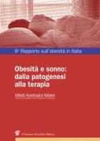 Obesità e sonno: dalla patogenesi alla terapia. Ottavo rapporto sull'obesità in Italia