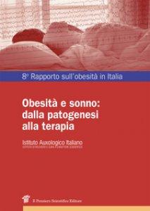 Copertina di 'Obesità e sonno: dalla patogenesi alla terapia. Ottavo rapporto sull'obesità in Italia'