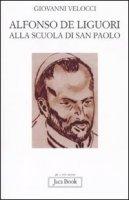 Alfonso Maria de' Liguori alla scuola di San Paolo - Velocci Giovanni