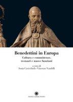 Benedettini in Europa. Cultura e committenze, restauri e nuove funzioni
