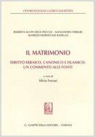 Il matrimonio. Diritto ebraico, canonico e islamico: un commento alle fonti - Aluffi Beck Peccoz Roberta, Ferrari Alessandro, Rabello Alfredo M.