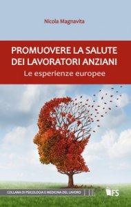 Copertina di 'Promuovere la salute dei lavoratori anziani. Le esperienze europee'