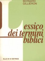 Lessico dei termini biblici - Gillieron Bernard