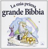 La mia prima grande Bibbia - Tim Dowley, Roger Langton