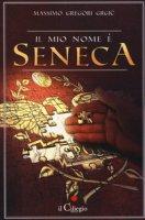 Il mio nome è Seneca - Gregori Grgi? Massimo