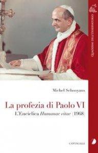 Copertina di 'La profezia di Paolo VI'