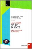 La sfida delle scienze - Cogliati Dezza Vittorio, Ghezzi Giovanna, Magno Francesco