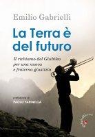 La terra è del futuro - Emilio Gabrielli