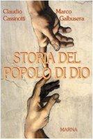 Storia del popolo di Dio - Cassinotti Claudio, Galbusera Marco