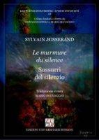 Le murmure du silence-Sussurri del silenzio - Josserand Sylvain