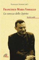 Francesco Maria Vassallo. La carezza dello Spirito