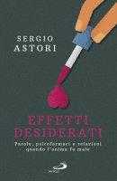 Effetti desiderati - Sergio Astori