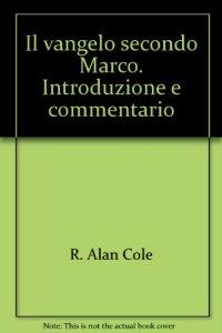 Copertina di 'Il vangelo secondo Marco. Introduzione e commentario'