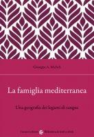 La famiglia mediterranea - Micheli Giuseppe A.