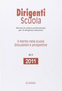 Copertina di 'Dirigenti Scuola. 31/2011: Merito nella scuola. Discussioni e prospettive. (Il)'