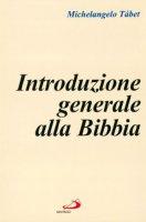 Introduzione generale alla Bibbia - Tábet Michelangelo