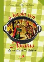 A tavola con Abramo - Ciucci Andrea, Sartor Paolo