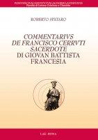 Commentarius de Francisco Cerruti Sacerdote di Giovan Battista Francesia - Spataro Roberto