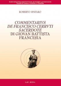 Copertina di 'Commentarius de Francisco Cerruti Sacerdote di Giovan Battista Francesia'