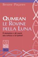 Qumran le rovine della luna - Paganini Simone