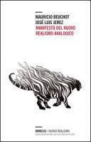 Manifesto del nuovo realismo analogico - Beuchot Mauricio, Jerez José L.
