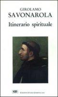 Itinerario spirituale - Savonarola Girolamo