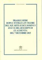 Prassi e sfide dopo l'entrata in vigore del m.p. Mitis iudex dominus Iesus e del rescriptum ex audientia del 7 dicembre 2015