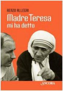 Copertina di 'Madre Teresa mi ha detto'