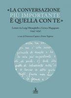 «La conversazione più importante è quella con te». Lettere tra Luigi Meneghello e Licisco Magagnato (1947-1974)