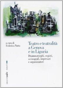 Copertina di 'Teatro e teatralità a Genova e in Liguria'