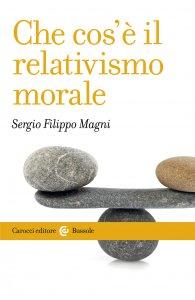 Copertina di 'Che cos'è il relativismo morale'