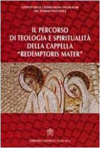 """Copertina di '""""Percorso di Teologia e Spiritualità della Cappella Redemptoris Mater""""'"""