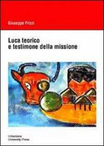 Copertina di 'Luca teorico e testimone della missione.'