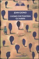 L' uomo che piantava gli alberi - Jean Giono