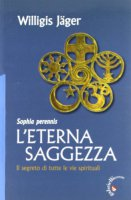L' eterna saggezza - Jäger Willigis