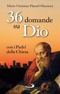 Copertina di '36 domande su Dio con i Padri della Chiesa'