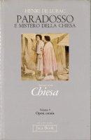 Opera omnia. Volume 9. Paradosso e mistero della Chiesa - de Lubac Henri